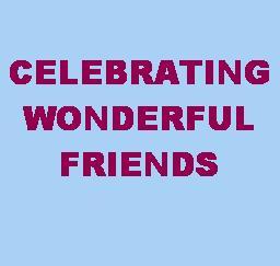 Celebrating Wonderful Friends - 22MAY19